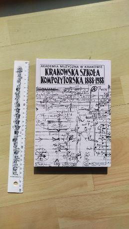 Krakowska szkoła kompozytorska 1888-, red. T. Malecka