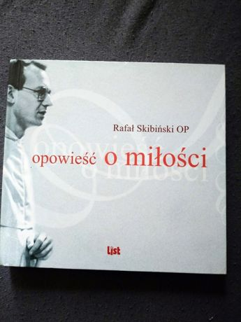 Opowieść o miłości - Rafał Skibiński OP