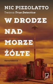W drodze nad Morze Żółte Autor: Pizzolatto Nic