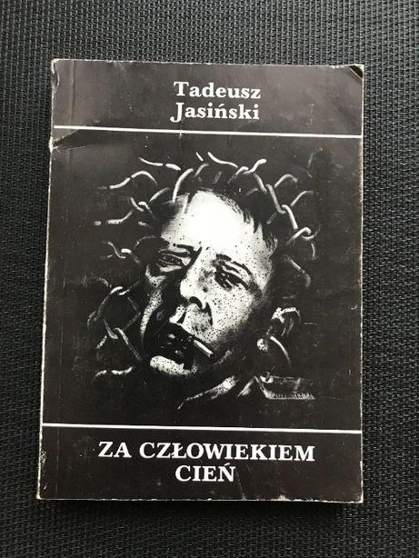 Za człowiekiem cień | Tadeusz Jasiński