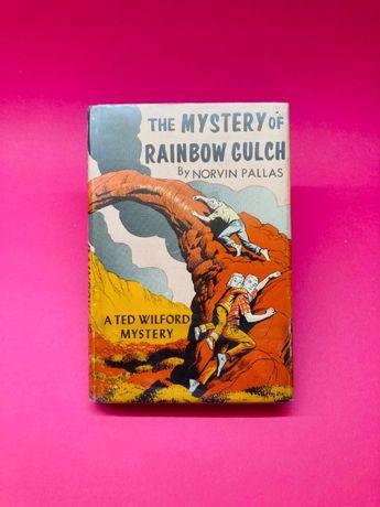 The Mystery of Rainbow Gulch - Norvin Pallas