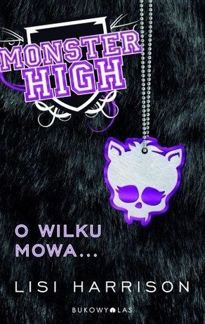 Monster High: O wilku mowa... - Lisi Harrison