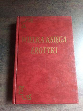WIELKA KSIĘGA EROTYKI - Rej, Kochanowski, Miickiewicz, Morsztyn i inni