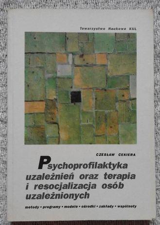 """""""Psychoprofilaktyka uzależnień oraz terapia i resocjalizacja Cekiera"""