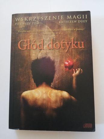 Kathleen Duey - Głód dotyku (Wskrzeszenie magii) (fantasy)