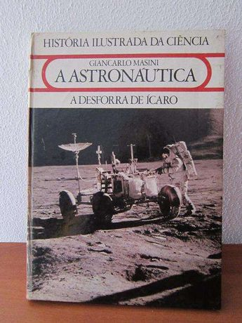 História ilustrada da Ciência - Giancario Masini - A Astronáutica - A