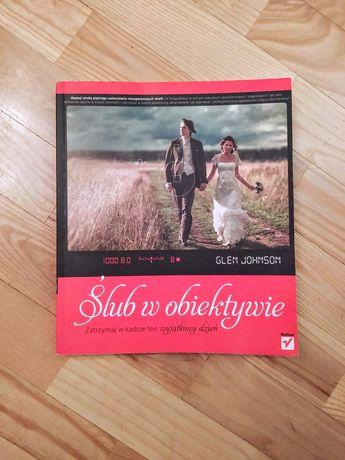 Ślub w obiektywie Glen Johnson książka poradnik fotografia ślubna