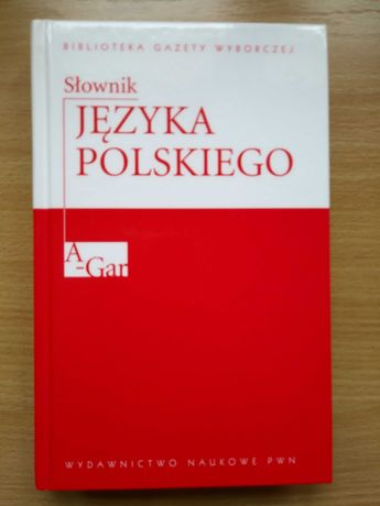 Słownik języka polskiego A-Gar Biblioteka Gazety Wyborczej
