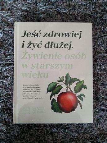 """Książka """"Jeść zdrowiej i żyć dłużej"""""""