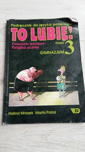 Podręcznik TO LUBIĘ 3 Język polski Wydawnictwo Edukacyjne Kraków