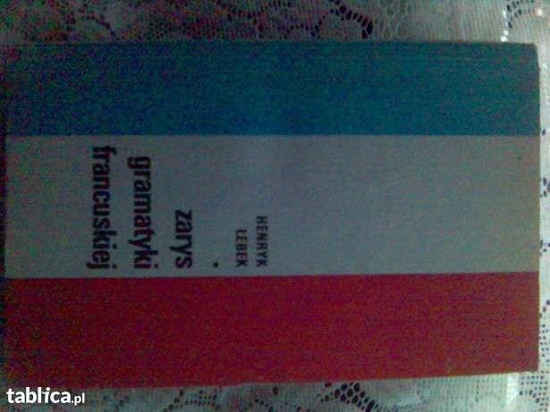 Zarys Gramatyki Francuskiej - Henryk Łebek [wydanie IX, druk 1983r]