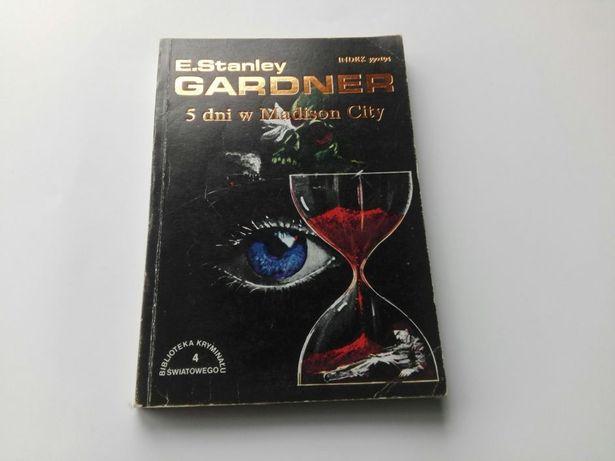 E. S. Gardner - 5 dni w Madison City