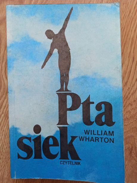 """""""Ptasiek"""" William Wharton"""
