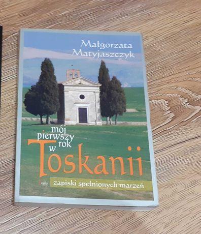 Mój pierwszy rok w Toskanii  - Małgorzata Matyjaszczyk