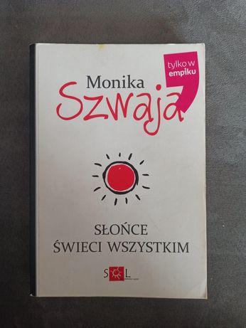 Słońce świeci nam wszystkim Monika Szwaja wydawnictwo SOL 2016