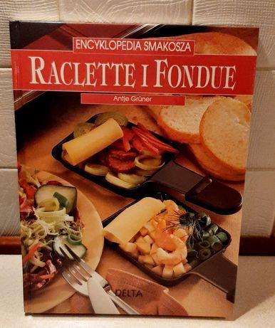 Encyklopedia smakosza. Raclette i fondue. Antje Grüner