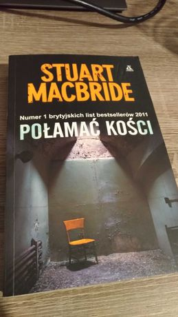 Stuart Macbride - Połamać kości