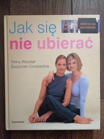 """Książka """"Jak się nie ubierać"""" Trinny & Susannah"""