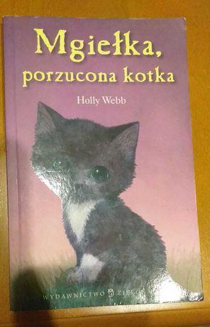 """Holly Webb """"Mgiełka porzucona kotka -seria Zaopiekuj się mną"""