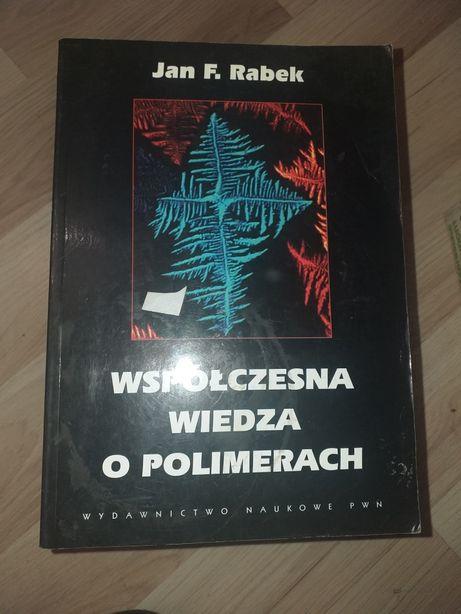 Wspolczesna wiedza o polimerach Jan F. Rabek