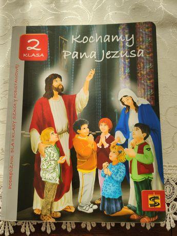 Kochamy Pana Jezusa klasa 2 podręcznik do religii