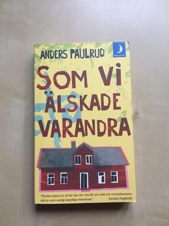 "Książka w języku szwedzkim ""Som vi älskade varandra"" Anders Paulrud"