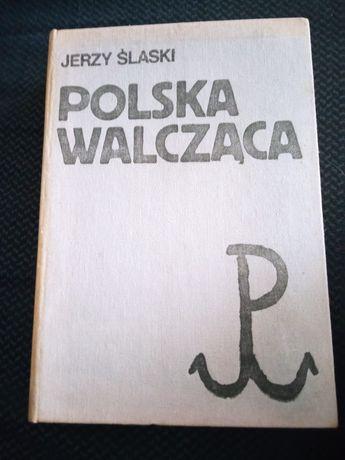Polska walcząca - Jerzy Śląski