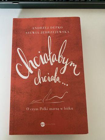 """Książka """"Chciałabym, chciała.."""" Andrzej Depko"""