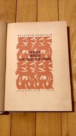 Wojciech Dworczyk Spacer Wśród Kwitnącej Wiśni Czytelnik 1966 Wyd.l