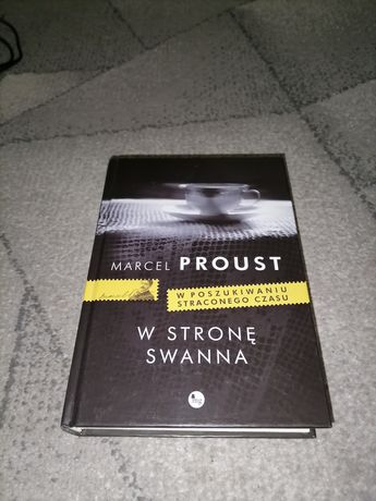 """Marcel Proust """"W stronę Swanna"""" w poszukiwaniu straconego czasu"""