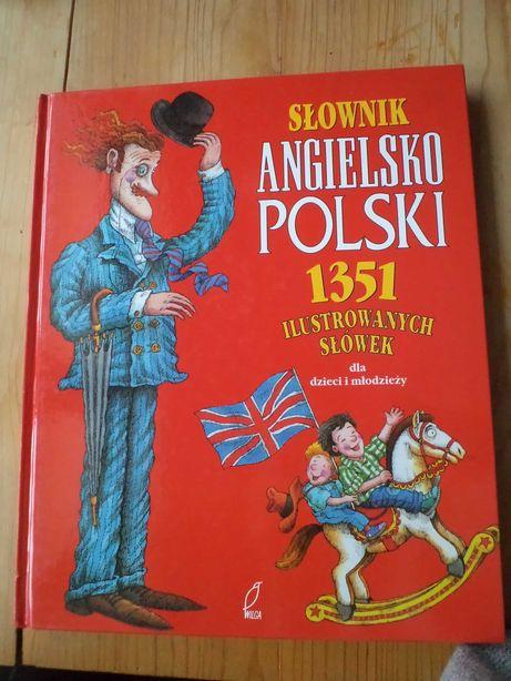 Słownik Angielsko-Polski 1351 Ilustrowanych Słówek dla dzieci i młodz.