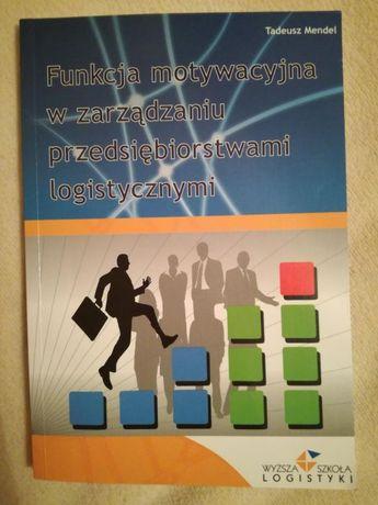 Funkcja motywacyjna w zarządzaniu przedsiębiorstwami logistycznymi