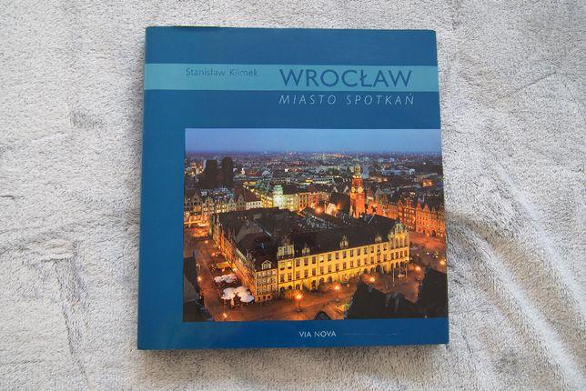 """Stanisław Klimek piękny album """"Wrocław. Miasto spotkań"""""""