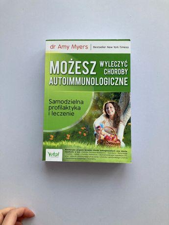 Amy Myers Możesz wyleczyć choroby autoimmunologiczne