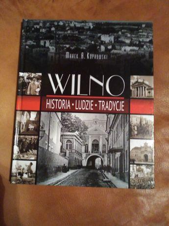 książka Wilno. Historia Ludzie Tradycje zdjęcia archiwalne