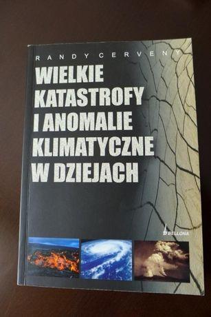 Randy Cerveny - Wielkie katastrofy i anomalie klimatyczne w dziejach