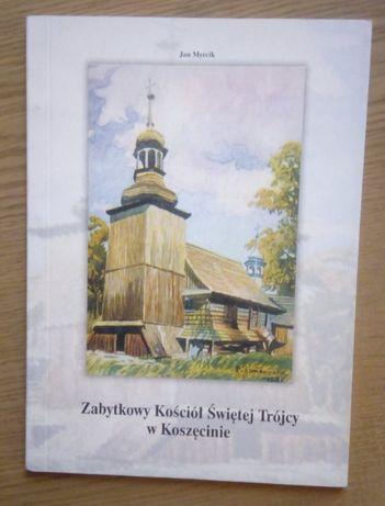 Zabytkowy kościół świętej trójcy w Koszęcinie - Jan Myrcik
