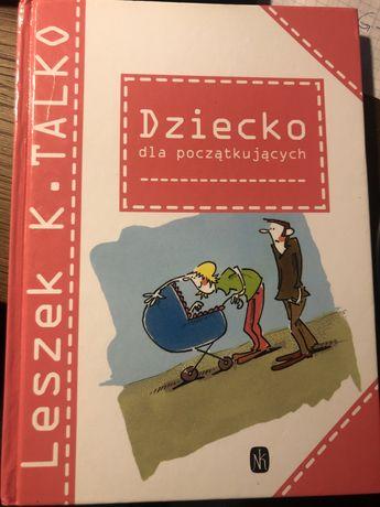 Dziecko dla początkujacych Leszek K.Talko