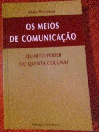 Os Meios de Comunicação Quarto Poder ou Quinta Coluna