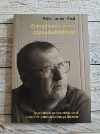 Zarządzanie przez odpowiedzialność. Aleksander Kisil