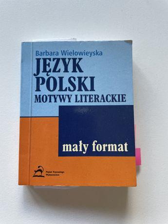 Jezyk polski motywy literackie Barbara Wielowieyska