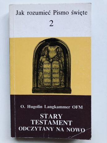 Stary Testaments odczytany na nowo -Hugolin Langkammer