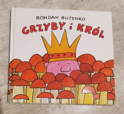 Bohdan Butenko Grzyby i król duża książka twarda oprawa