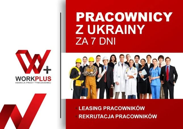 Pracownicy z Ukrainy za 7 dni - Leasing - Agencja Pracy WorkPlus