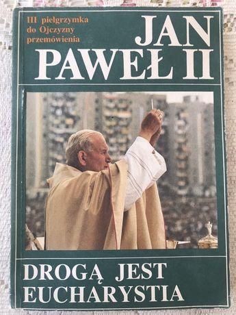 Drogą jest Eucharystia (Jan Paweł II)