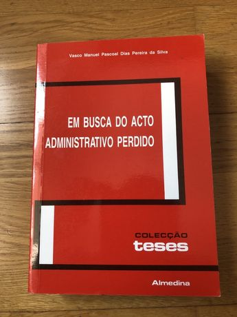 Em busca do acto administrativo perdido - Vasco Pereira da Silva