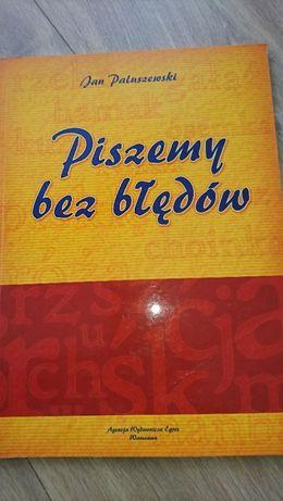 """J. Paluszewski """"Piszemy bez błędów"""""""