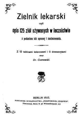 Czarnowski A - Zielnik Lekarski 125 ziół