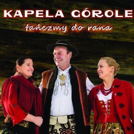 Kapela Górole - Tańczmy do Rana