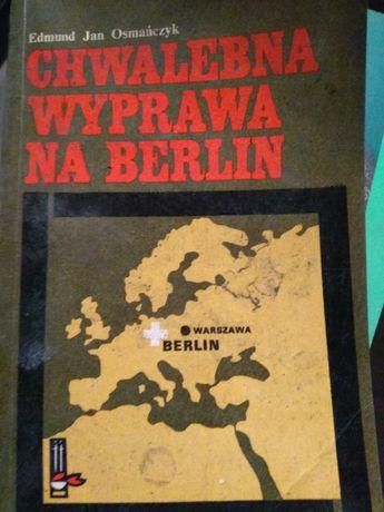 Chwalebna wyprawa na Berlin - Edmund Jan Osmańczyk